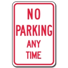 Traffic Signs Reflective Aluminum Front - No Parking Any Time - 88411