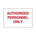 Safety Warning Sign, Notice - Authorized Personnel Only, Red Legend, Plastic, Self-Adhesive Mounting