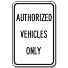 Traffic Signs Reflective Aluminum Front - Authorized Vehicles Only - 88422