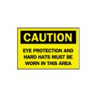 Safety Sign, Caution - Eye Protection and Hard Hats Must Be Worn In This Area, Black/Yellow Legend