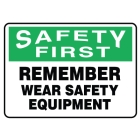 Personal Protection Sign Poles or Pipes or Barrels Vinyl Safety First - Remember Wear Safety Equiment - 65424VS